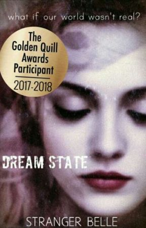 DREAM STATE (Book One) by the_poetic_unicorns