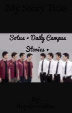 Sotus • Daily Campus Stories • by Boysloveisbae