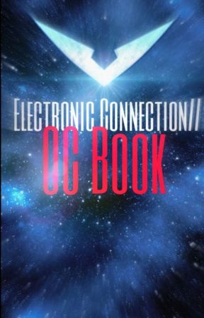 Electronic Connection///OC Book by Window_Writter