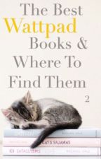 The Best Wattpad Books & Where To Find Them [2] by Sinful_Angel