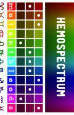 The Hemospectrum ( A Homestuck x Mutant!Reader) by AllTheFandomFics
