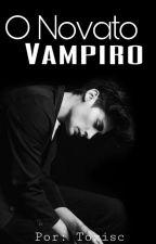 O Novato Vampiro ( PAUSADO) by toxisc