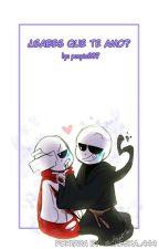 ¿Sabes que te amo? AfterDeath by Poxyta887