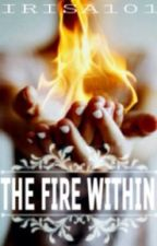 The Fire Within by irisa101