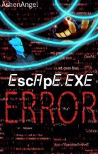 Escape.EXE ... Error Sans Story by AshenAngel