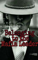 Belonging to the Mafia Leader by The_Trainer_Girl12