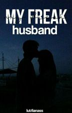 My Freak Husband by lutfianass