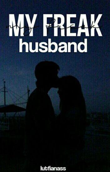 My Freak Husband