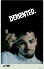 Demented. by AyooZii
