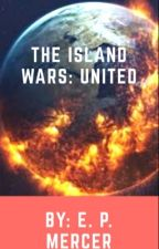 The Island Wars: United (On Hold) by 27722772abc