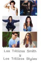 Las Trillizas Smith y los Trillizos Styles by Fe_Styles