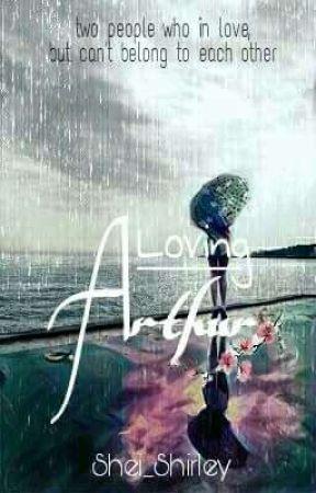 Loving Arthur by Shei_Shirley