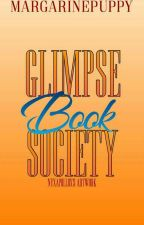 THE GLIMPSE BOOK SOCIETY by margarinepuppy