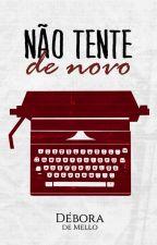 Não Tente De Novo by dpmello