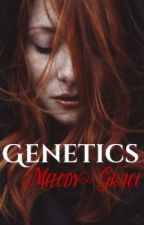 Genetics (Wattys2017) by _melanie_caylor
