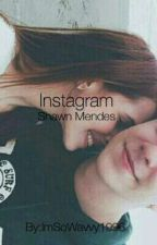 Instagram // Shawn Mendes // Fanfic by Antisocial78