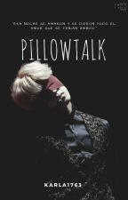 PILLOWTALK♪  «YM» by karla1763