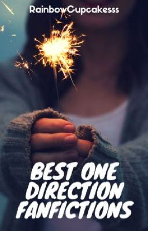Best One Direction Fanfictions by RainbowCupcakesss