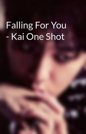 Falling For You - Kai One Shot by Zayren
