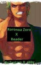 ~zoro x reader~ by Eustass_D_abby
