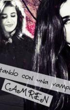 Tratando Con Una Vampira (camren ) by cristalbetzabet