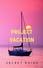 PROJECT VACATION by raine_wp