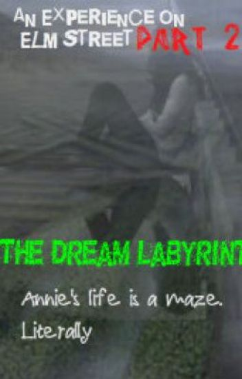 An experience on Elm Street part 2: The Dream Labyrinth. (fan fiction/fantasy)