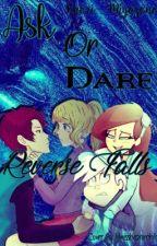 Ask or Dare Reverse Falls by Kaori-_-Miyazono