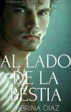 Al Lado De La Bestia©  by SabrinaDiaz22