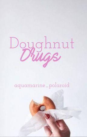 Doughnut Drugs by aquamarine_polaroid