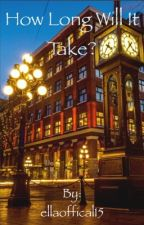 How Long Will It Take?//M&H fan fic by ellaoffical15