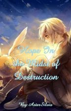 Hope In The Midst Of Destruction (D. Gray-man Fanfic) by AsterSilvis