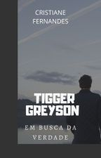 TIGGER GREYSON - Uma Chance Para Nós Dois- TRILOGIA GREYSON - LIVRO 3 by cristianefs
