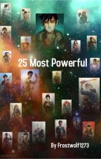 The 25 Most Powerful (A Percy Jackson Fanfic) by Frostwolf1273