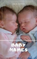 Baby Names by ErinPotts
