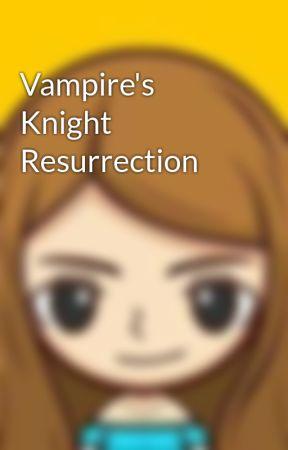 Vampire's Knight Resurrection by Amacengg