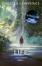Life - Life & Death Series Book 1 by cllawrence16