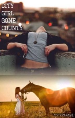 City Girl Gone Country  by HorsesAreMyGame