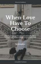 When love have to choose | jikook by hyunnrc