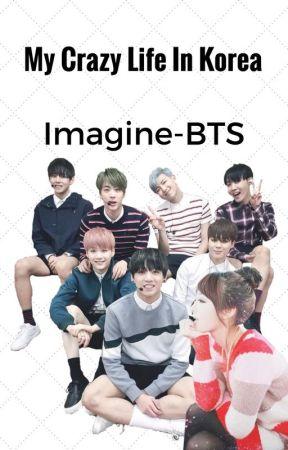My Crazy Life In Korea-Imagine BTS by Bruninhah-chan