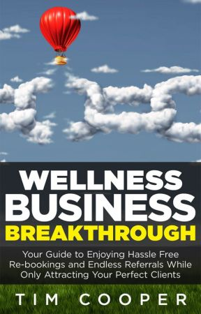 Wellness Business Breakthrough by TimCooper9