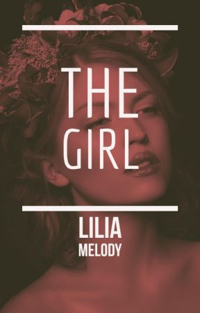The Girl (Royals #1) by LiliaMelody