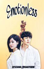 Emotionless [FIN] by ayuzawa_misaki18BW