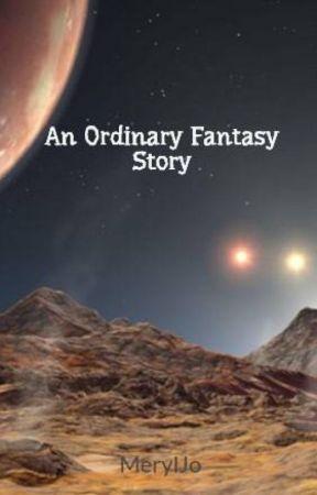 An Ordinary Fantasy Story by MerylJo