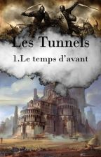 Les tunnels - Le temps d'avant (en pause pour durée indéterminé) by burzum-nook