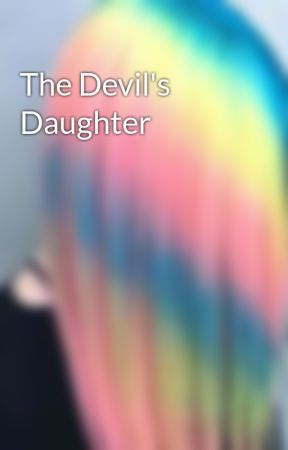 The Devil's Daughter by LailanieRonolo