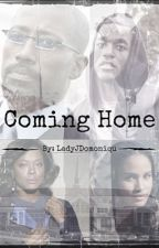 Coming Home (ON HOLD) by LadyJDomoniqu