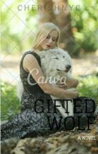 Gifted Wolf by Cherishnyc