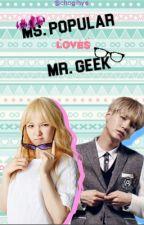 Ms. Popular Loves Mr. Geek || m.yg x s.sw by chogihye