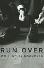 Run Over [Completed] by raadheya